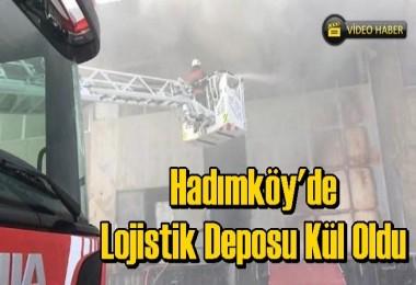 Hadımköy'de lojistik deposu kül oldu