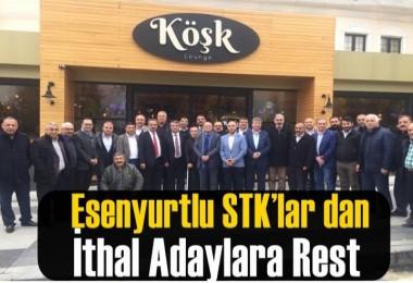 Esenyurtlu STK'lar dan İthal Adaylara Rest