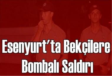 Esenyurt'ta bekçilere bombalı saldırı