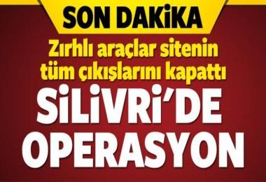 Silivri'de 'Ortaköy saldırısı' operasyonu