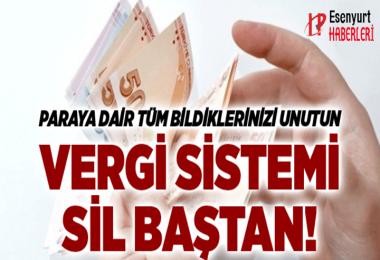Vergi sistemi sil baştan