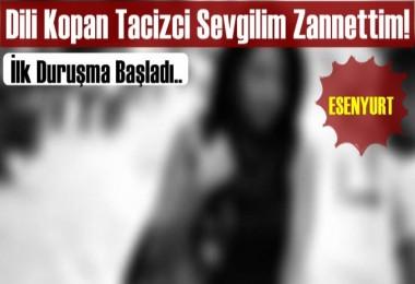 Dili Kopan Tacizci Sevgilim Zannettim!