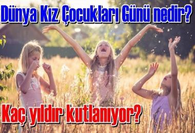 Dünya Kız Çocukları Günü nedir?