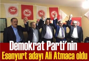 Demokrat Parti'nin Esenyurt adayı Ali Atmaca oldu