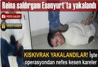Reina saldırganı Esenyurt'ta yakalandı