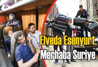 Elveda Esenyurt, merhaba Suriye