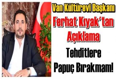 Van Kültürevi Başkanı Kıyak'tan açıklama