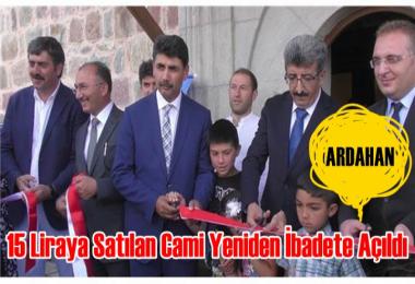 15 Liraya Satılan Cami Yeniden İbadete Açıldı