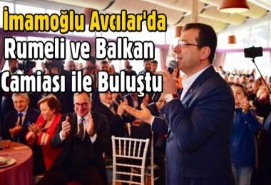 Ekrem İmamoğlu Avcılar'da: Rumeli ve Balkan Camiası ile Buluştu