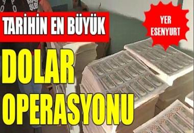 Esenyurt'ta tarihin en büyük sahte dolar operasyonu!