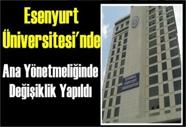Esenyurt Üniversitesi Ana Yönetmeliğinde Değişiklik Yapıldı