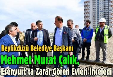 Beylikdüzü Belediye Başkanı Çalık, Esenyurt'ta Zarar Gören Evleri İnceledi