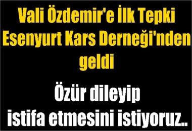 Vali Özdemir'e ilk tepki Esenyurt Kars Derneği'nden geldi