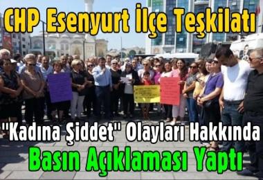 CHP Esenyurt İlçe Teşkilatından Kadına Şiddet'e Tepki