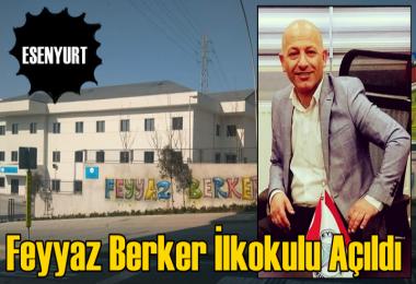 Esenyurt'ta Feyyaz Berker İlkokulu Açıldı
