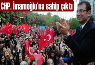 CHP, İmamoğlu'na sahip çıktı