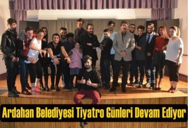 Ardahan Belediyesi Tiyatro Günleri Devam Ediyor