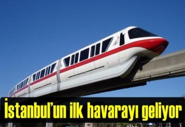 İstanbul'un ilk havarayı geliyor