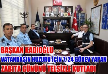 Başkan Kadıoğlu Zabıtalar gününü kutladı