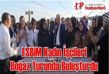 ESBiM Kadın İşçileri Boğaz Turunda Buluşturdu