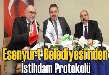 Esenyurt Belediyesi'nden istihdam protokolü