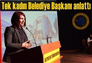 Tek kadın Belediye Başkanı anlattı