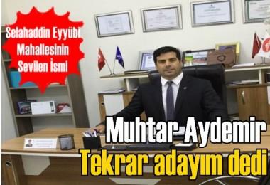 Muhtar Aydemir, Tekrar adayım dedi