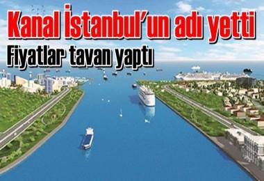 Kanal İstanbul'un adı yetti