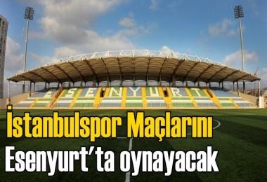 İstanbulspor Maçlarını Esenyurt'ta oynayacak