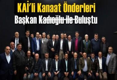 KAİ'li Kanaat Önderleri Kadıoğlu ile Buluştu