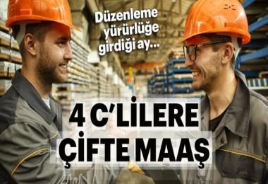 Kamuda çalışan 4C'lilere çifte maaş müjdesi