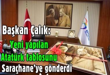 Başkan Çalık; Yeni yapılan Atatürk tablosunu Saraçhane'ye gönderdi
