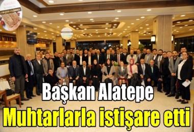 Başkan Alatepe, Muhtarlarla istişare etti