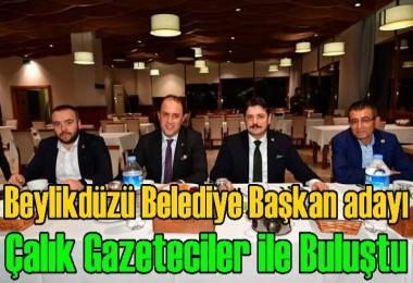 Beylikdüzü Belediye Başkan adayı Çalık Gazeteciler ile Biraraya Geldi