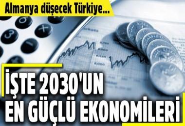 2030'un en güçlü ekonomileri listesi belli oldu