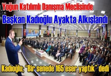 Danışma Meclisi'nde Başkan Kadıoğlu yeni hizmetleri anlattı