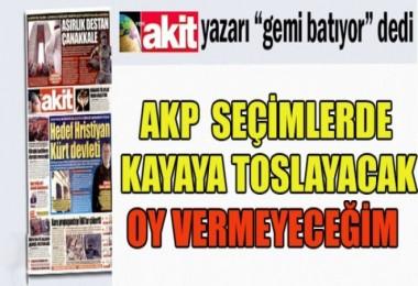 Akit yazarı Ali Akben:AK Parti yerel seçimlerde kayaya toslayacak