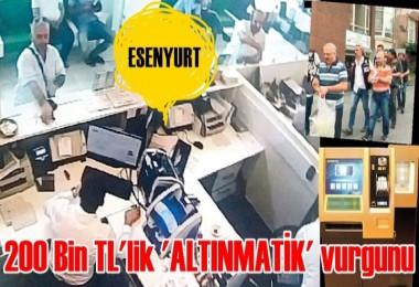200 Bin TL'lik 'ALTINMATİK' vurgunu