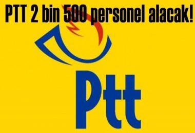 PTT 2500 personel alacak!