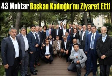 Muhtarlar'dan Kadıoğlu'na Ziyaret