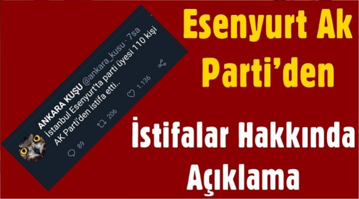Esenyurt Ak Parti'den İstifalar Hakkında Açıklama