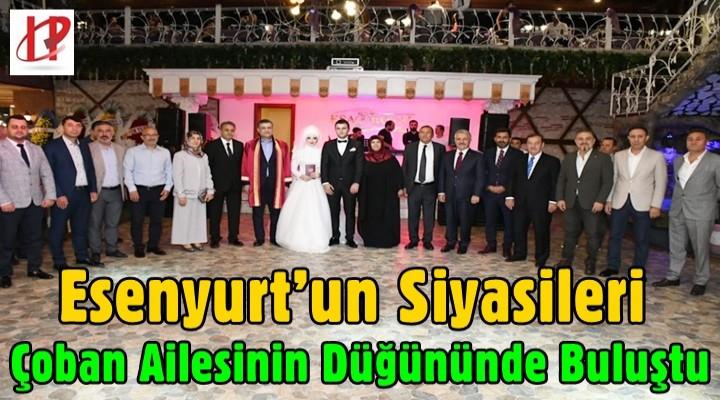 Esenyurt'un siyasileri Çoban ailesinin düğününde buluştu