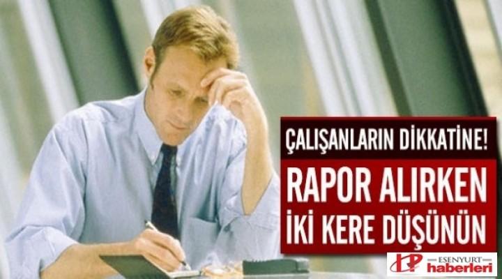 Rapor alırken dikkat!