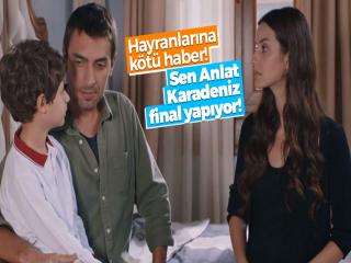 ATV Sen Anlat Karadeniz dizisinin fişini çekti!