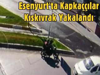 Esenyurt'ta kapkaççılar kıskıvrak yakalandı