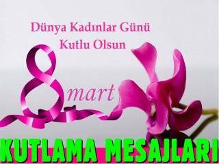 8 Mart Dünya Emekçi Kadınlar Günü Kutlama Mesajları