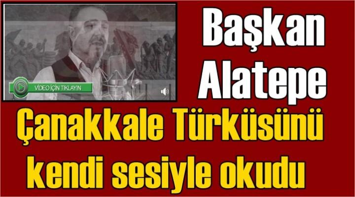 Alatepe, Çanakkale Türküsünü kendi sesiyle okudu