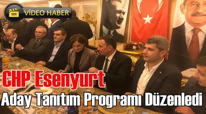 CHP Esenyurt'un Aday Tanıtım Programı başladı