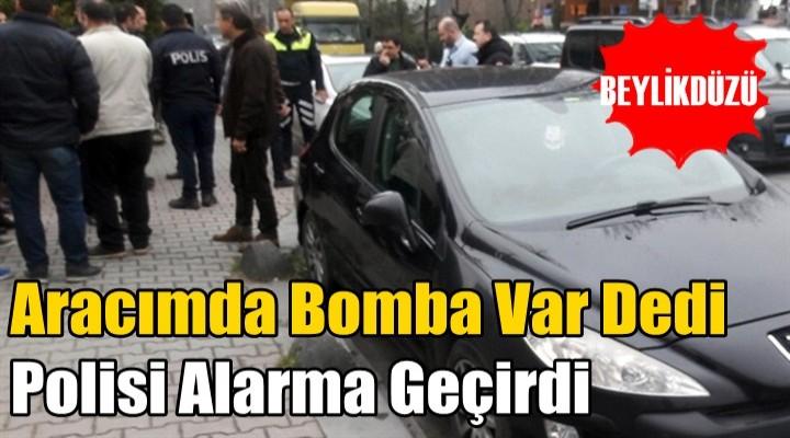 Beylikdüzü'nde bir kişi Aracımda Bomba Var Dedi, Polisi Alarma Geçirdi