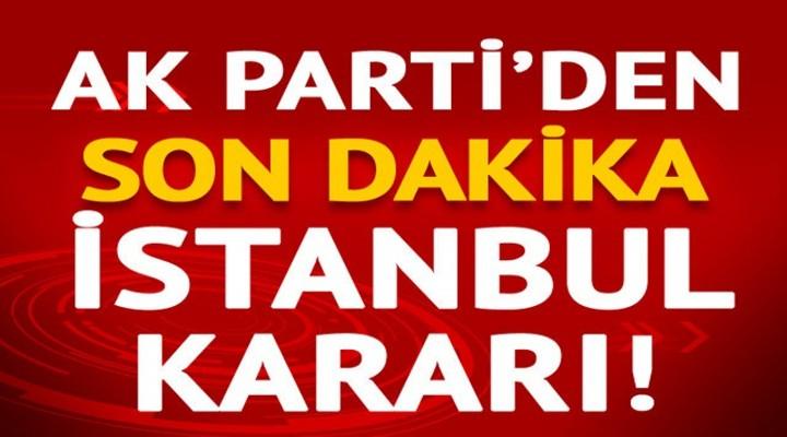 AK Parti İstanbul'da Seçimin Yenilenmesini istiyoruz